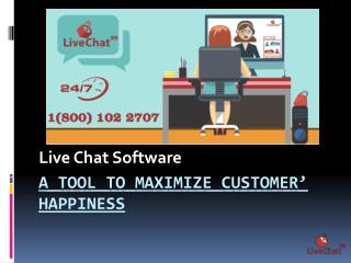 Live Chat Software - A Tool To Maximize Customer' Happiness