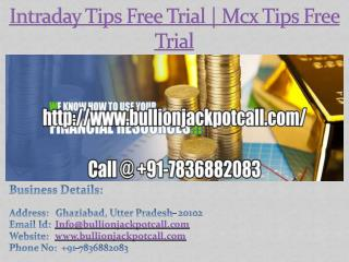 Intraday Tips Free Trial | Mcx Tips Free Trial