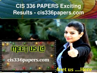 CIS 336 PAPERS Exciting Results - cis336papers.com