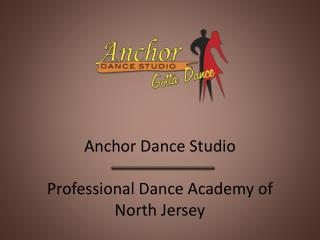 Anchor Dance Studio - Professional Dance Academy of North Jersey