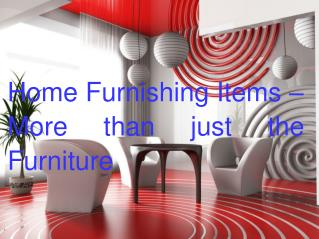 Home Furnishing Items – More than just the Furniture