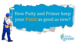 How Putty and Primer keep your Paint as good as new?