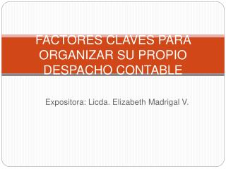 FACTORES CLAVES PARA ORGANIZAR SU PROPIO DESPACHO CONTABLE