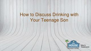 How to Discuss Drinking with Your Teenage Son