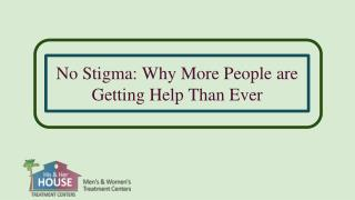 No Stigma: Why More People are Getting Help Than Ever