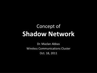 Concept of Shadow Network