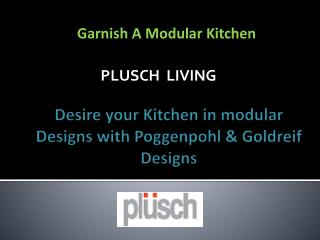 Get your Luxury Kitchen with Poggenpohl Kitchen Designs