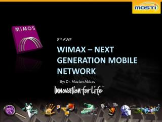 WiMAX - Next Generation Mobile Network