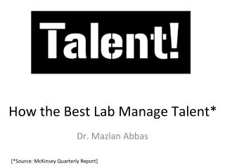 How The Best Lab Manage Talent