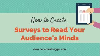 How to Create Surveys to Read Your Audience's Minds