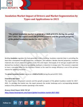 Insulation Market Impact of Drivers and Market Segmentation by Types and Applications to 2021