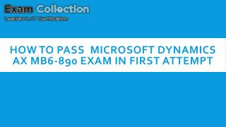 How to pass  Microsoft Dynamics AX MB6-890 Exam in First Attempt
