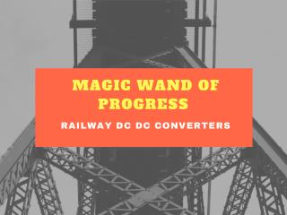 How Railway DC DC Converters Help to Ease Your Journey