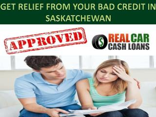 Get relief from bad credit car loans in Saskatchewan