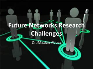 Future Network Research Challenges