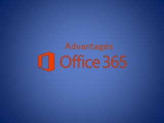 Advantages office365