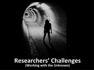 Researchers' Challenges and Dilemma