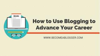 How to Use Blogging to Advance Your Career