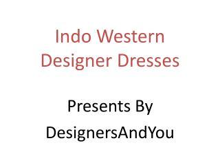 Anarkalis Indo western dresses for female: latest Punjabi suits designs & Pakistani dresses designs