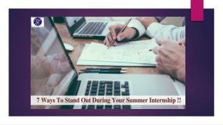 7 Ways To Stand Out During Your Summer Internship !!