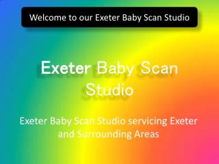 Welcome to our Exeter Baby Scan Studio