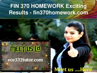 FIN 370 HOMEWORK Exciting Results - fin370homework.com