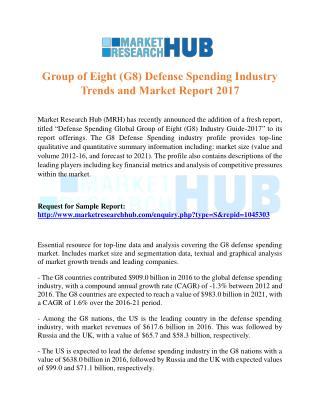 Group of Eight (G8) Defense Spending Industry Trends and Market Report 2017