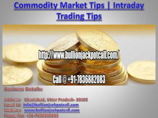 Commodity Market Tips | Intraday Trading Tips
