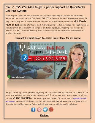 Dial 1-855-924-9496 to get superior support on QuickBooks Deli POS System: