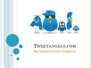 Tweetangels - Ways To Increase Your Twitter Followers
