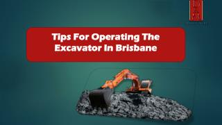 Tips For Operating The Excavator In Brisbane