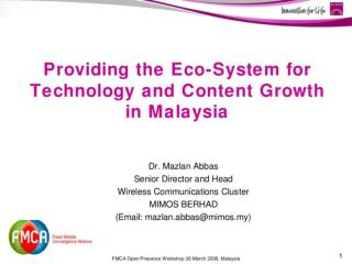 Providing the Eco-System for Technology and Content Growth in Malaysia