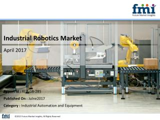 Industrial Robotics Market size in terms of volume and value 2014-2020