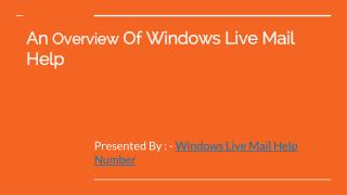 An Overview of Windows Live Mail Help-Steps to use Windows Live Mail Help.