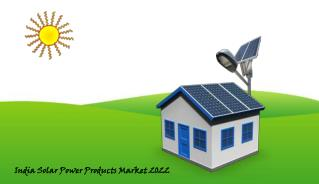 India Solar Power Products Market 2022: Aarkstore
