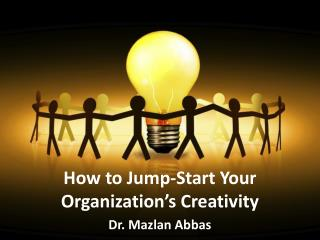 How to Jumpstart Your Organisation's Creativity