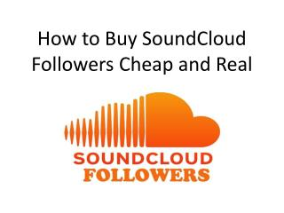 How to Buy SoundCloud Followers Cheap and Real