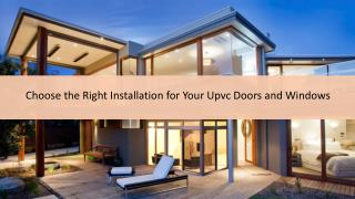 Choose the Right Installation for Your Upvc Doors and Windows