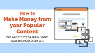 How to Make Money from Your Popular Content - Serena Appiah