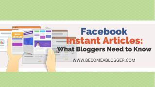 Facebook Instant Articles: What Bloggers Need to Know