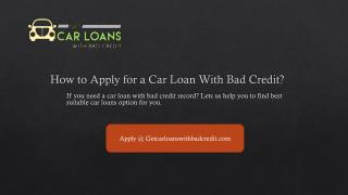 Get Car Loan With Bad Credit - Tips For Online Auto Loans with Bad Credit