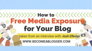How to Get Free Media Exposure for Your Blog - Josh Elledge