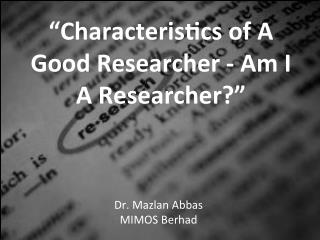 Characteristics of a good researcher - am i a researcher?