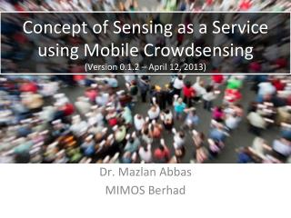 The Concept of Sensing as a Service Using Mobile Crowdsensing