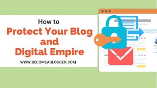 267 The Ultimate Guide to Protecting Your Blog and Digital Life