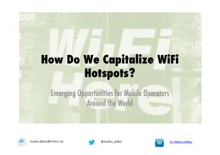 How Do We Capitalize WiFi Hotspots?