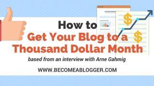 How to Get Your Blog to a Thousand Dollar Month