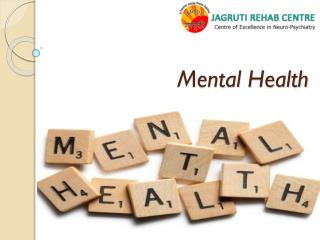 Mental Health-share slide|Jagruti Rehab Center