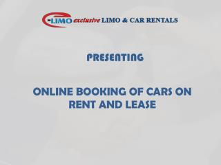 Hire Car on Rent or Take on Lease | Exclusive Limo