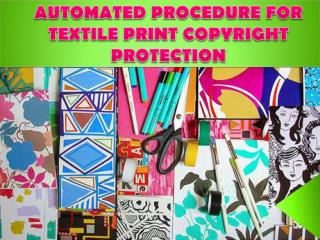 Automated Procedure For Textile Print Copyright Protection